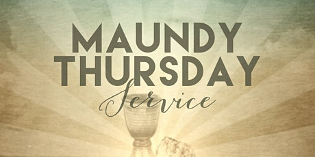 Maundy Thursday Service tickets