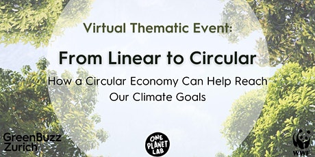 Virtual Thematic Event: From Linear to Circular - How a Circular Economy Can Help Reach Our Climate Goals Tickets