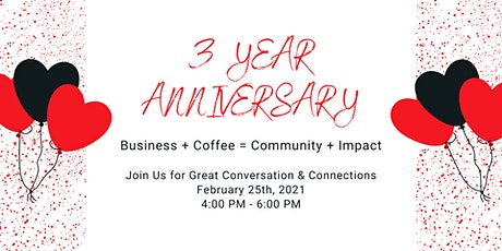 3 Year Anniversary - Celebrating Our Business + Coffee Community tickets