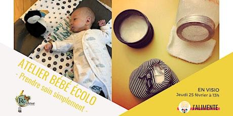 Atelier Bébé Écolo - Prendre soin simplement (VISIO) billets