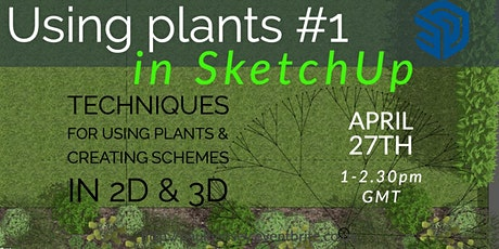 Using plants in SketchUp part 1 tickets