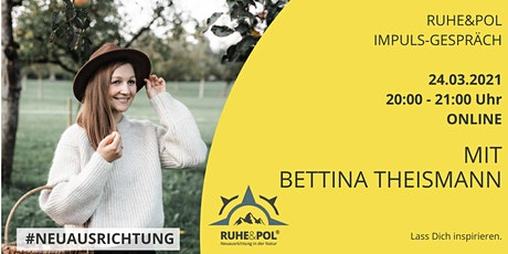 Ruhe&Pol Impuls-Gespräch mit Bettina Theismann Tickets