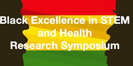 Black Excellence in STEM and Health Research Symposium tickets
