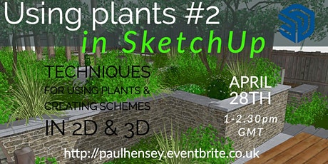 Using plants in SketchUp part 2 tickets