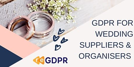 GDPR for Wedding Planners & Suppliers tickets