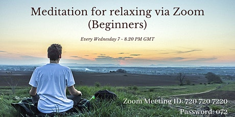Meditation for relaxing via Zoom (Beginners) tickets