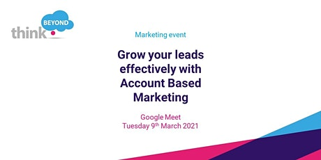 Grow your leads effectively with Account Based Marketing tickets