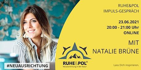 Ruhe&Pol Impuls-Gespräch mit Natalie Brüne Tickets