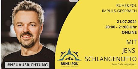 Ruhe&Pol Impuls-Gespräch mit Jens Schlangenotto Tickets