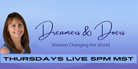 Dreamers & Doers - Women Changing The World - February 11 at 5pm MST tickets