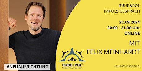 Ruhe&Pol Impuls-Gespräch mit Felix Meinhardt Tickets