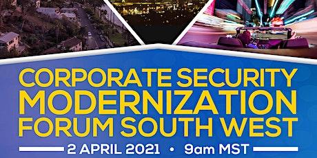 Corporate Security Modernization Forum South West tickets