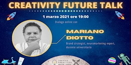 """Webinar """"Creativity Future Talk"""" ed.1: dialogo online con Mariano Diotto biglietti"""
