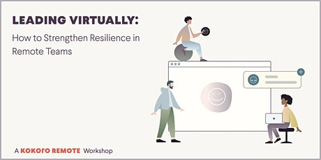 3-Hour Workshop on How to Strengthen Resilience in Remote Teams tickets