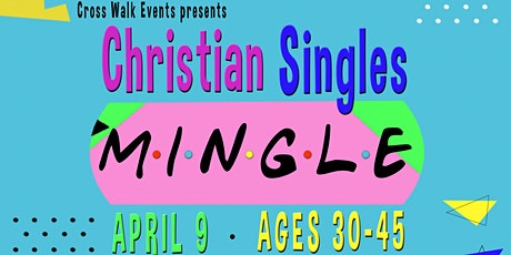 Christian Singles Mingle! tickets