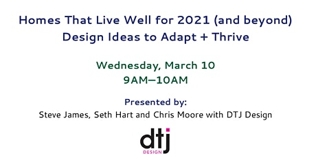 Homes that Live Well for 2021 (and beyond): Design Ideas to Adapt + Thrive tickets
