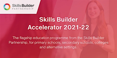 Skills Builder Accelerator - Free Information event 12 (all phases) tickets