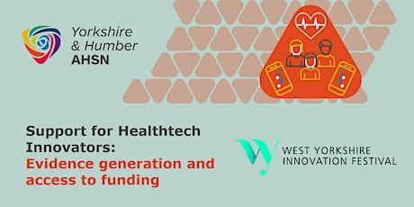West Yorkshire Innovation Festival: Evidence Generation & Access To Funding tickets