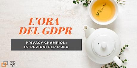 [L'ORA DEL GDPR] Privacy Champion: istruzioni per l'uso biglietti