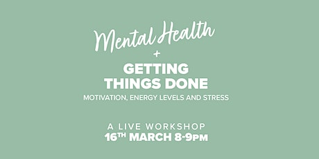 Mental Health + Getting Things Done tickets