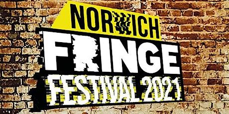 Norwich Fringe Festival 2021 FRIDAY tickets