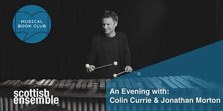 An Evening with Colin Currie & Jonathan Morton - SE's Musical Book Club tickets