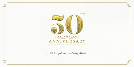 Golden Jubilee Wedding Mass tickets