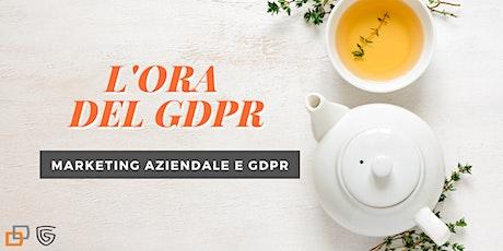 [L'ORA DEL GDPR] Marketing aziendale e GDPR biglietti