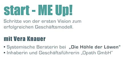 Start - ME UP!  Schritte von der ersten Vision zum erfolgreichen Geschäftsm Tickets
