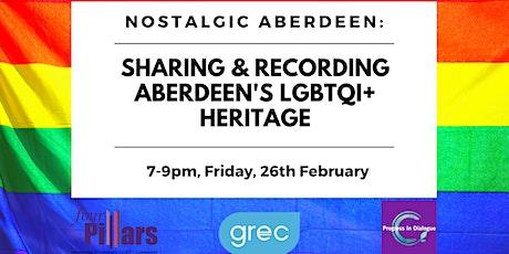 Nostalgic Aberdeen: Sharing and recording Aberdeen's LGBTQI+ Heritage tickets