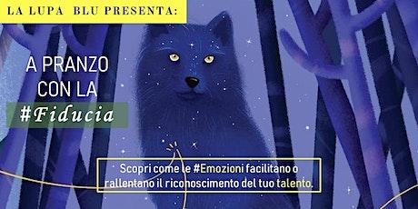 """La Fiducia - """"A pranzo con le #Emozioni"""" biglietti"""