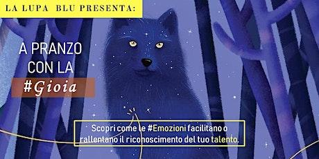 """La Gioia - """"A pranzo con le #Emozioni"""" biglietti"""