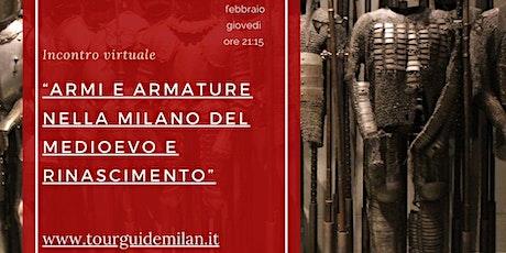 """Incontro virtuale con la guida: """"Armi e Armature nella Milano del Medioevo biglietti"""