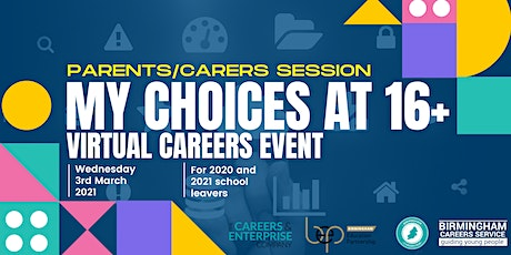 My Choices at 16+ Virtual Careers Event PARENTS/CARERS SESSION tickets