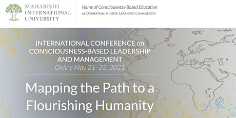 INTERNATIONAL CONFERENCE on CONSCIOUSNESS-BASED LEADERSHIP AND MANAGEMENT tickets