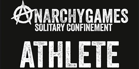 ANARCHY GAMES: Solitary Confinement tickets
