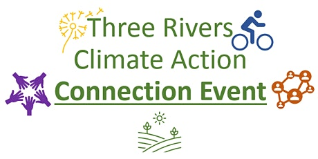 Three Rivers Climate Action Connection Event tickets