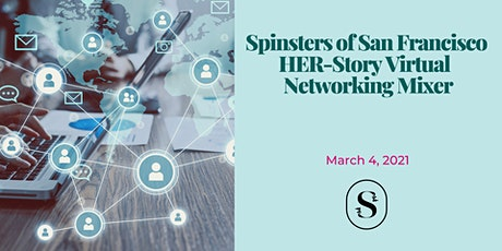 Spinsters of San Francisco Womxn HER-Story Virtual Networking Mixer tickets