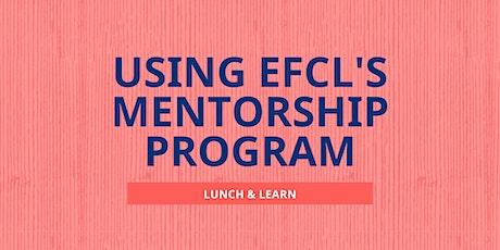 Using EFCL's Mentorship Program | Lunch & Learn tickets