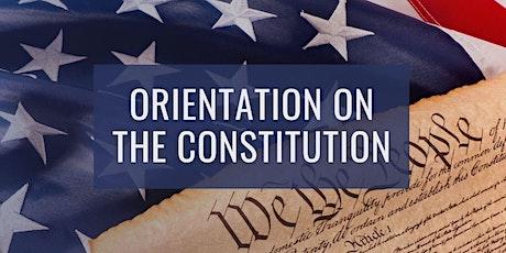 Orientation on the U.S. Constitution tickets