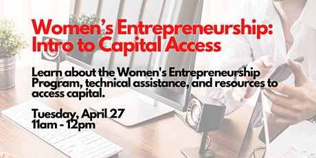 Women's Entrepreneurship Program: Intro to Capital Access, 4/27/2021 tickets