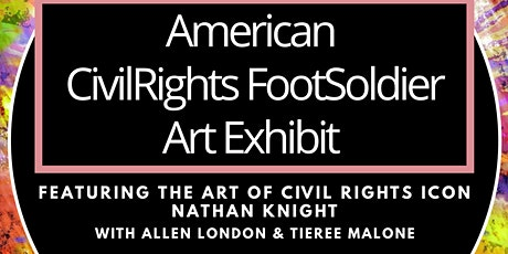 Black History CivilRights FootSoldier Art Exhibit tickets