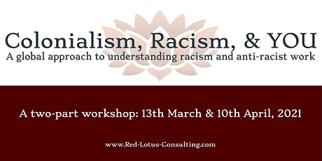 Colonialism, Racism, and You (Session I and II) tickets