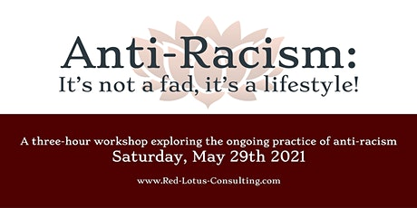 Anti-Racist Work: It's Not A Fad, It's A Lifestyle! tickets