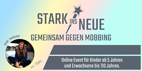 STARK INS NEUE- Gemeinsam gegen Mobbing Tickets