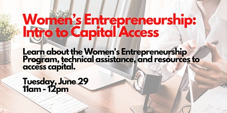 Women's Entrepreneurship Program: Intro to Capital Access, 6/29/2021 tickets
