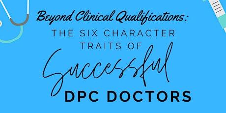 THE SIX CHARACTER TRAITS & Habits of SUCCESSFUL DPC Doctors tickets