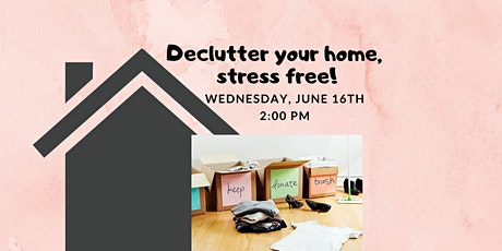 Virtual Webinar: How to Declutter your Home Stress Free! tickets