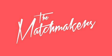 The Matchmakers - Community Networking tickets