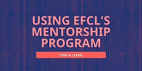 Using EFCL's Mentorship Program | Dine & Learn tickets